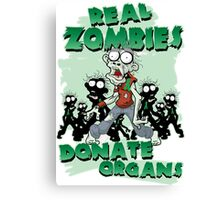Real Zombies Donate Organs Canvas Print