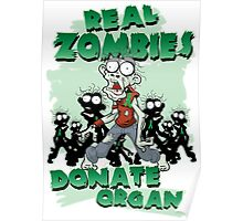 Real Zombies Donate Organs Poster