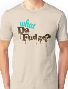 What Da Fudge!? Unisex T-Shirt