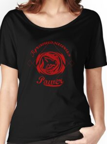 Tyrannosaurus Power Women's Relaxed Fit T-Shirt