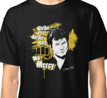 Strike First Strike Hard No Mercy Classic T-Shirt