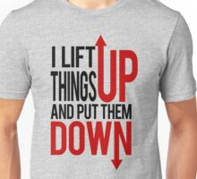 I Lift Things up Funny Gym Rat Unisex T-Shirt