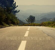 anywhere is an adventure with you by Ingrid Beddoes