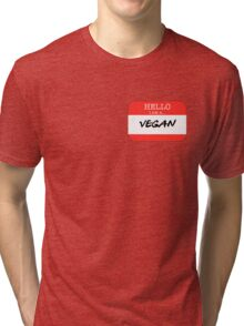 Hello I'm a Vegan Tri-blend T-Shirt