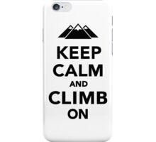 Keep calm climb on mountains iPhone Case/Skin