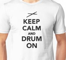 Keep calm and drum on Unisex T-Shirt