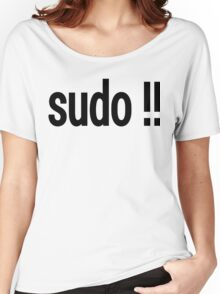 sudo !! - Run the last command as superuser Women's Relaxed Fit T-Shirt