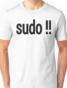 sudo !! - Run the last command as superuser Unisex T-Shirt
