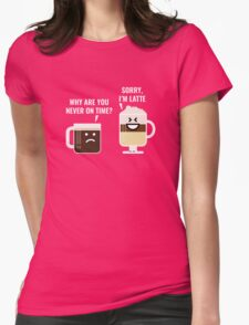 Sorry, I'm Latte Womens Fitted T-Shirt