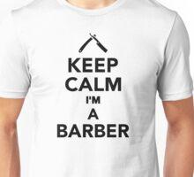 Keep calm I'm a Barber Unisex T-Shirt