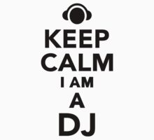 Keep calm I am a DJ  Kids Clothes