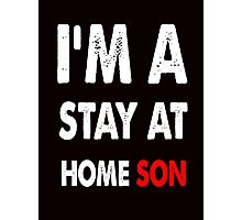 stay at home son Photographic Print