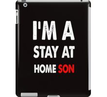 stay at home son iPad Case/Skin