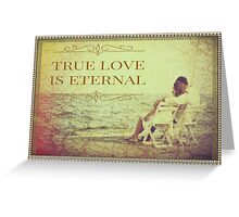 """True Love Is Eternal"""" - The Bible Greeting Card"""