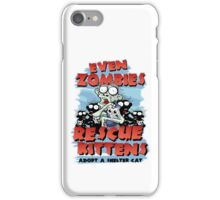 Even Zombies Rescue Kittens iPhone Case/Skin