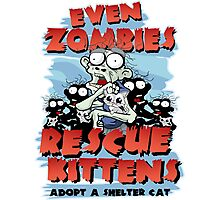 Even Zombies Rescue Kittens Photographic Print