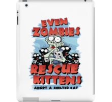 Even Zombies Rescue Kittens iPad Case/Skin