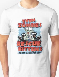 Even Zombies Rescue Kittens Unisex T-Shirt