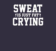 Sweat Is Just Fat Crying Womens Fitted T-Shirt