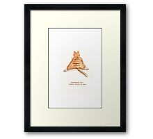 Cattism 9: Nevermind What Others Think of You Framed Print
