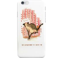 Cattism 23: Be Prepared to Mess Up iPhone Case/Skin