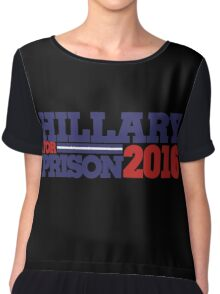 Hillary Clinton For Prison 2016 Chiffon Top