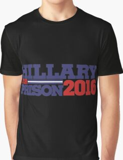 Hillary Clinton For Prison 2016 Graphic T-Shirt