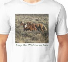 Keep Our Wild Horses Free Unisex T-Shirt