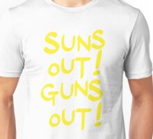 SUNS OUT! GUNS OUT! Unisex T-Shirt