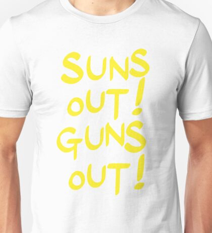 SUNS OUT! GUNS OUT! Unisex T-Shirt