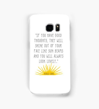 Good Thoughts- Roald Dahl Quote Samsung Galaxy Case/Skin