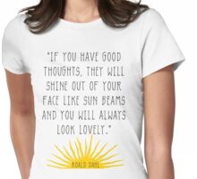 Good Thoughts- Roald Dahl Quote Womens Fitted T-Shirt