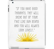 Good Thoughts- Roald Dahl Quote iPad Case/Skin