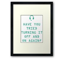 Tried turning it on and off? Technology Humor Framed Print