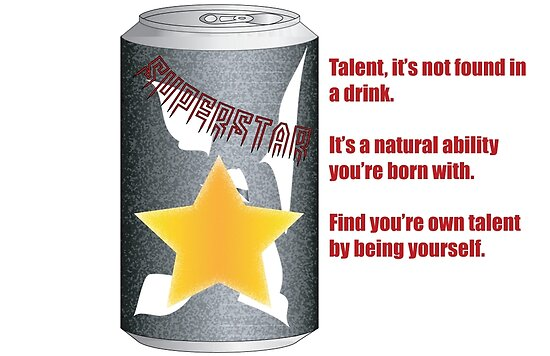 Be Your Own Superstar: Everyone has Talent by DiaAmor718