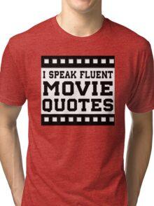 I Speak Fluent Movie Quotes Tri-blend T-Shirt