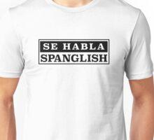 Se habla Spanglish Unisex T-Shirt
