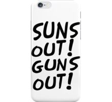 SUNS OUT!GUNS OUT! iPhone Case/Skin