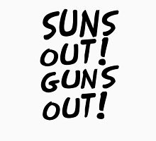 SUNS OUT!GUNS OUT! Unisex T-Shirt
