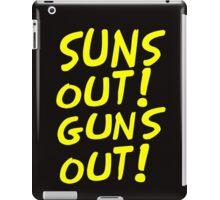 SUNS OUT! GUNS OUT! iPad Case/Skin