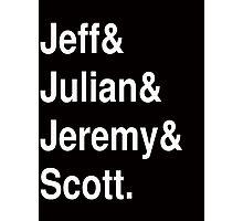 Jeff&Julian&Jeremy&Scott on black Photographic Print