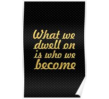 "What we dwell on... ""Oprah Winfrey"" Inspirational Quote Poster"