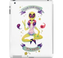 Find Your Chill My Dude iPad Case/Skin