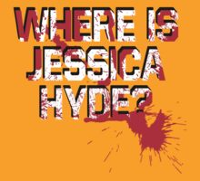 Where is Jessica Hyde? T-Shirt