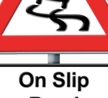 Slippy on the slip road - Ironic or Not? Sticker