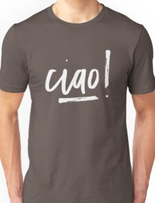 Ciao! (in white letters) Unisex T-Shirt