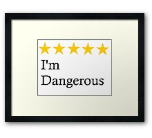 I Am Dangerous 5 Stars Framed Print