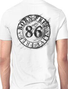 born-Free-live-Free (for white/light colours) Unisex T-Shirt