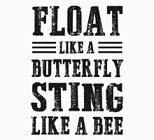 Float Like A Butterfly Sting Like A Bee Unisex T-Shirt