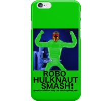ROBO HULKNAUT SMASH! iPhone Case/Skin